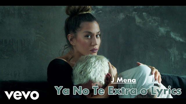 Ya No Te Extraño Lyrics/J Mena