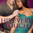 Out Now: HIS EVERY TOUCH