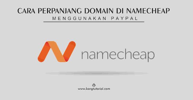 Cara Memperpanjang Domain di Namecheap