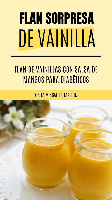 Flan sorpresa de vainilla y salsa de mangos sin azúcar ¡Receta paso a paso!