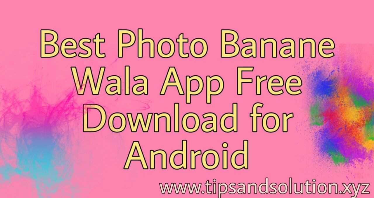 Best Photo Banane Wala App Free Download for Android 2019