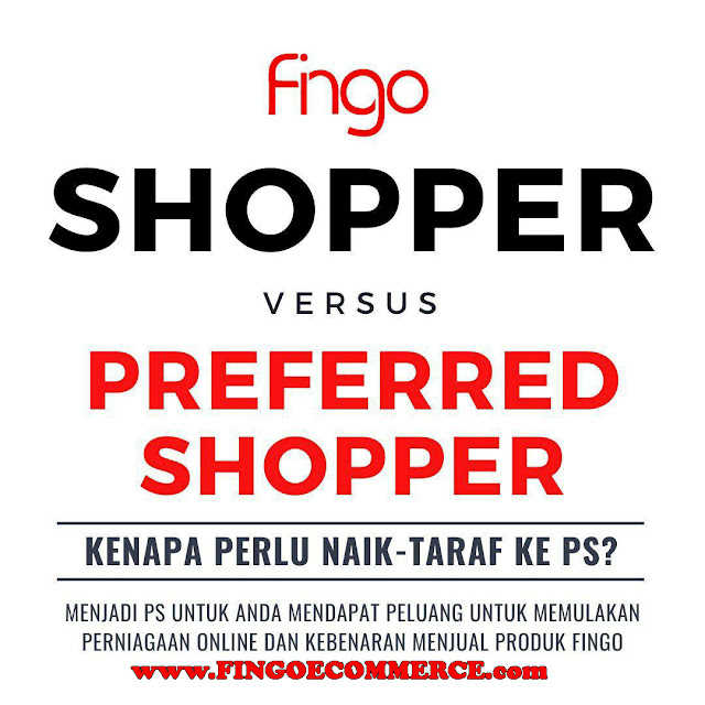 KELEBIHAN UPGRADE SHOPPER KEPADA PREFERRED SHOPPER | FINGO ECOMMERCE