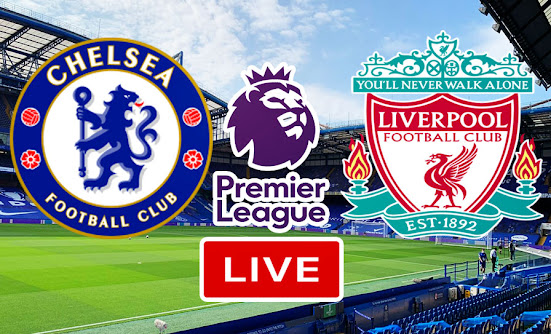 بث مباشر مباراة تشيلسي ضد ليفربول في الدوري الإنجليزي الممتاز 'البريميرليغ'