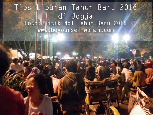 Tips Liburan Tahun Baru 2016 di Jogja