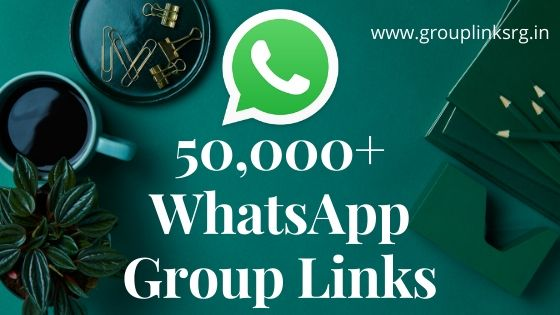 50,000+ WhatsApp Group Links