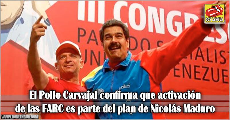El Pollo Carvajal confirma que activación de las FARC es parte del plan de Nicolás Maduro