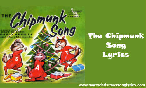 The Chipmunk Song Lyrics