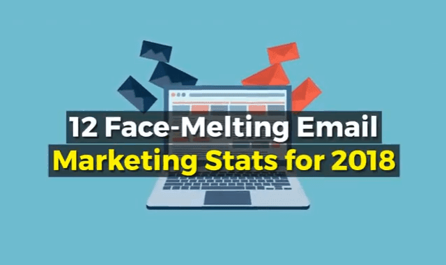 12 Face Melting Email Marketing Stats for 2018