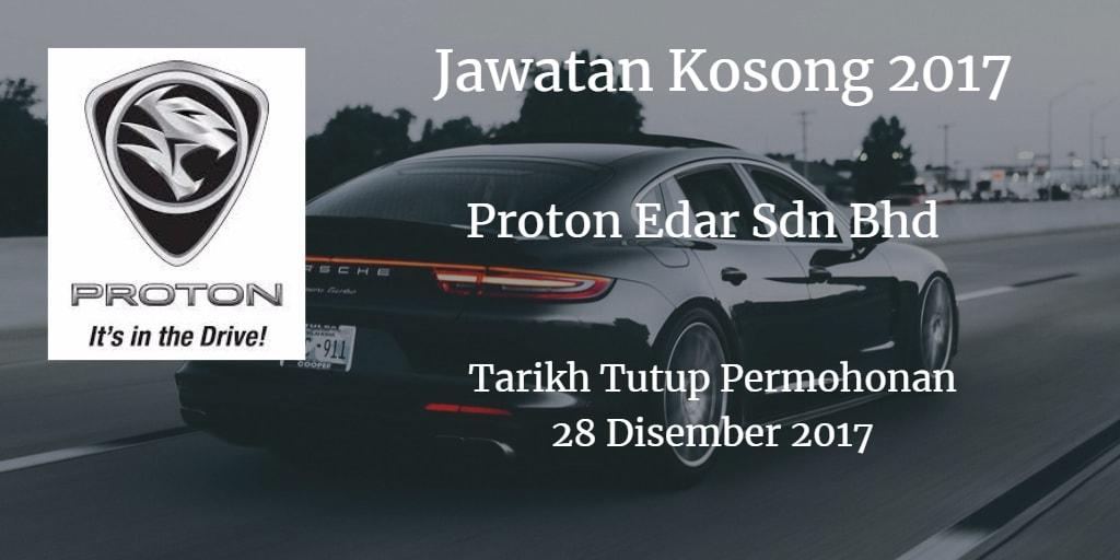 Jawatan Kosong Proton Edar Sdn Bhd 28 Disember 2017