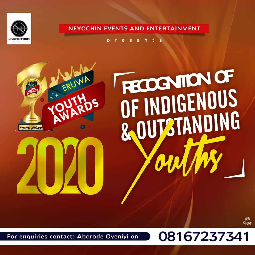 ATTENTION EVERYONE The Management Team of the ERUWA YOUTH AWARDS 2020 Announced Deadline for 2020 Awards Nominations Teelamford