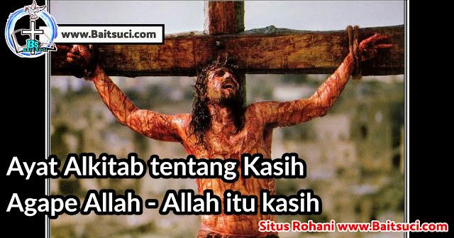 Ayat Alkitab tentang Kasih Agape Allah - Allah itu kasih