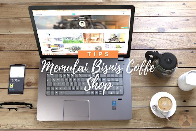 Memulai Bisnis Coffee Shop