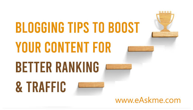 Blogging Tips to Boost Your Content for Better Ranking and Traffic: eAskme