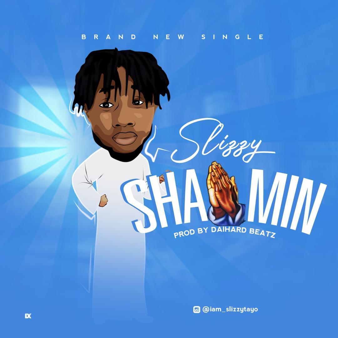 "Slizzy – ""Shaamin"" (Prod. by Daihard Beatz) #Arewapublisize"