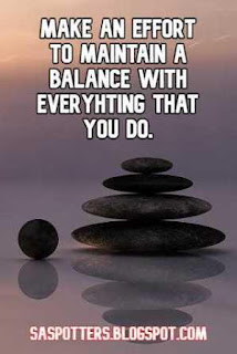 Make an effort to maintain a balance with everything that you do.