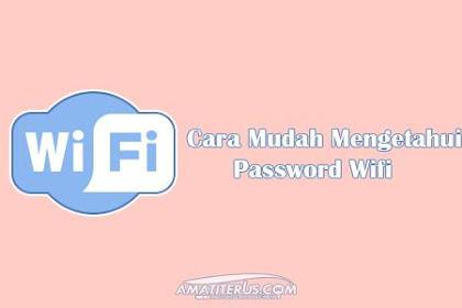 Cara Mudah Mengetahui Password Wifi di Android dan Windows (Terlengkap)