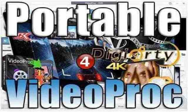 تحميل برنامج مونتاج الفيديو VideoProc 4.2 Portable اخر اصدار نسخة محمولة مفعلة