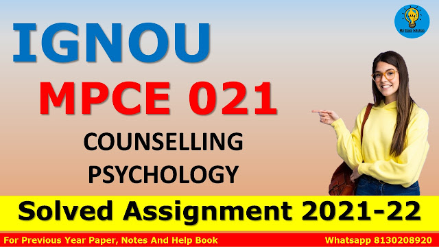 MPCE 021 COUNSELLING PSYCHOLOGY Solved Assignment 2021-22