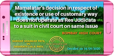 Mamalatar's decision in respect of existence or use of customary way does not operate as res judicata to a suit in civil court on the same issue