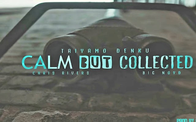 Taiyamo Denku - Calm But Collected ( feat. Chris Rivers & Big Noyd ) prod by Bo Faat