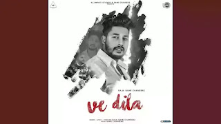 Checkout new song Ve Dila lyrics penned and sung bby Raja Game Changerz