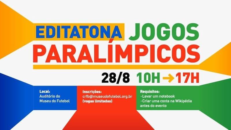 No dia 28 de agosto (sábado) das 10h às 17h, o Museu do Futebol irá sediar uma editatona sobre os Jogos Paralímpicos, com foco nos atletas brasileiros e nas modalidades disputadas no torneio.