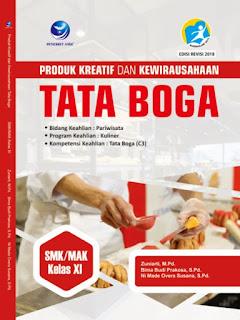 Produk Kreatif Dan Kewirausahaan Tata Boga - Bidang Keahlian : Pariwisata, Program Keahlian: Kuliner, Kompetensi Keahlian: Tata Boga (CS3) SMK/MAK Kelas XI