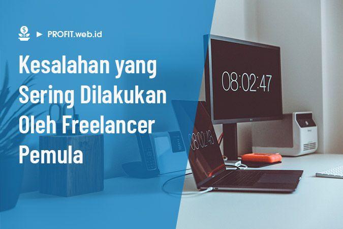 kesalahan freelancer pemula yang sering dilakukan