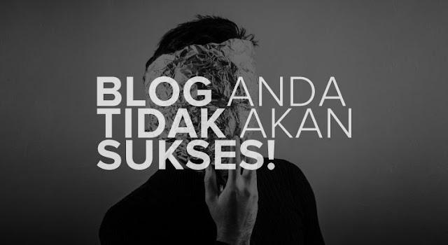 Blog gagal, bisnis gagal, selalu gagal
