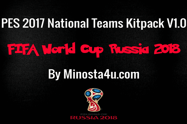 PES 2017 National Teams Kitpack World Cup 2018 Russia By Minosta4u