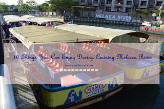 10 Things , You Can Enjoy, During Cruising Melacca River