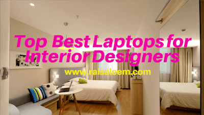 Top   BEST Laptops for Interior Designers