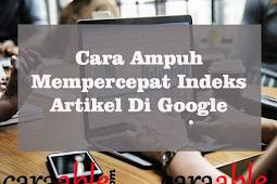 Cara Ampuh Mempercepat  Indeks Google di Mesin Pencarian Google | Optimasi Indeks Google Search Console