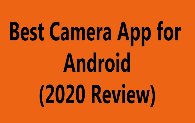 Best Camera App for Android  2020