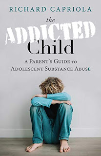 The Addicted Child: A Parent's Guide to Adolescent Substance Abuse by Richard Capriola book promotion