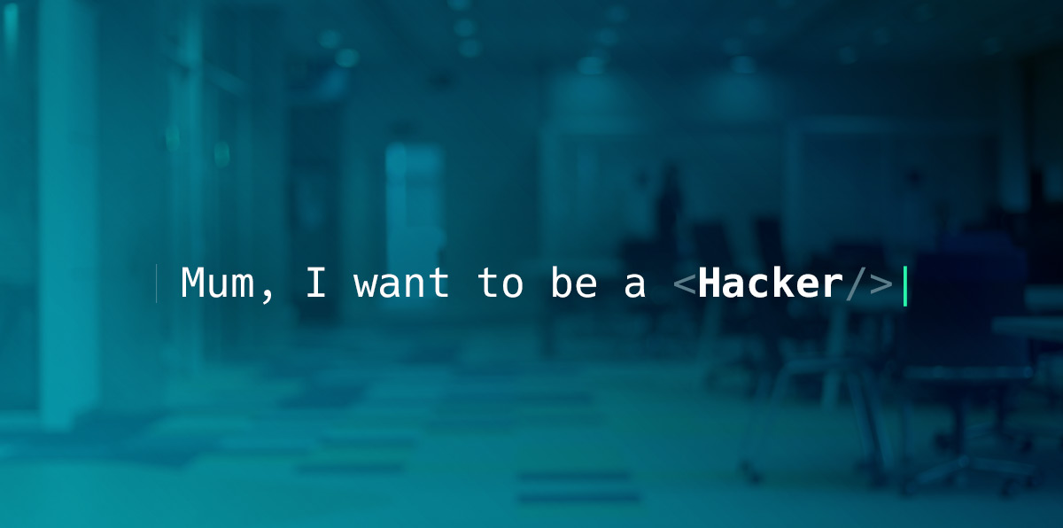 Mum, I want to be a hacker