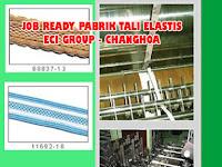 Job Ready Pabrik Taiwan Untuk Wanita. Pabrik Tali Elastis ECI Group Februari 2020