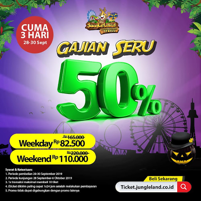 #JungleLand - #Promo Gajian Seru Diskon Hingga 50% (s.d 30 Sept 2019)