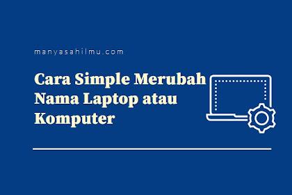 Cara Simple Merubah Nama  Laptop atau Komputer