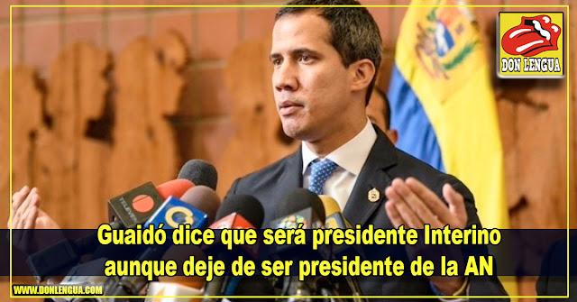 Guaidó dice que será presidente Interino aunque deje de ser presidente de la AN