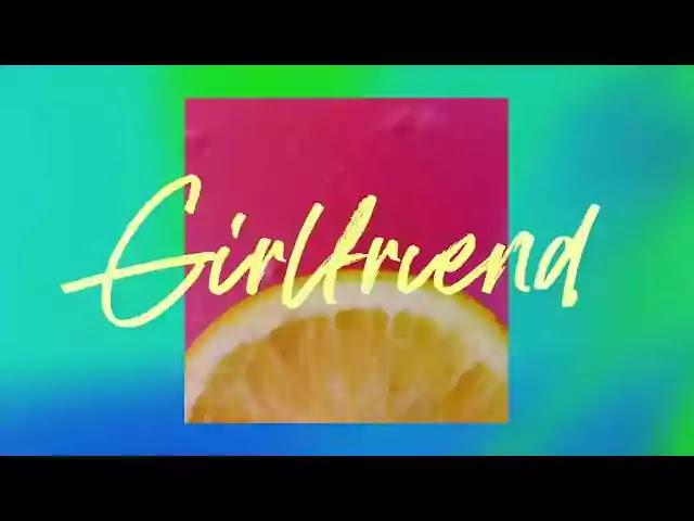 CHARLIE PUTH - GIRLFRIEND LYRICS