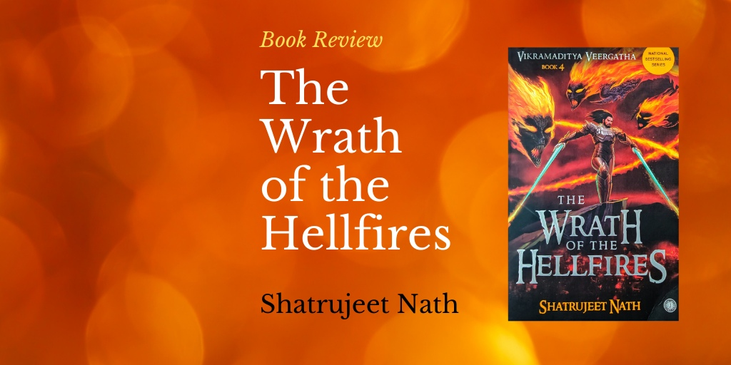 Wrath of the Hellfires - Vikramaditya series Shatrujeet Nath