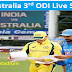 India vs Australia 3rd ODI Live Streaming