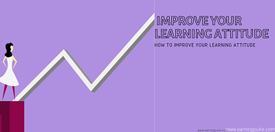 How To Improve Our Learning Attitude?