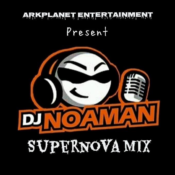 DOWNLOAD MIXTAPE: DJ Noaman - Supernova Mixtape