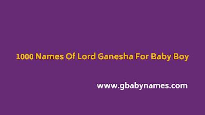 https://www.gbabynames.com/2020/08/1000-names-of-lord-ganesha-for-baby-boy.html