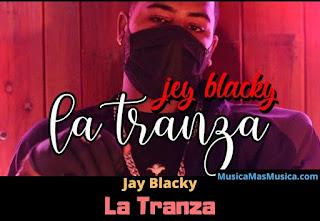 Jay-Blacky-La-Tranza