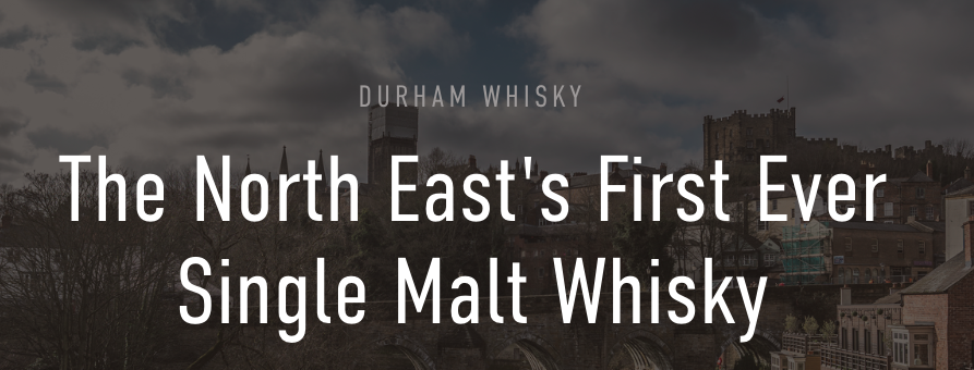 North East Father's Day Gift Ideas (Delivered)  - Durham Whisky