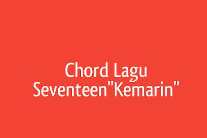 Chord Lagu Kemarin Seventeen cocok lagu sedih