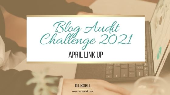 Blog Audit Challenge 2021: April Link Up #BlogAuditChallenge2021
